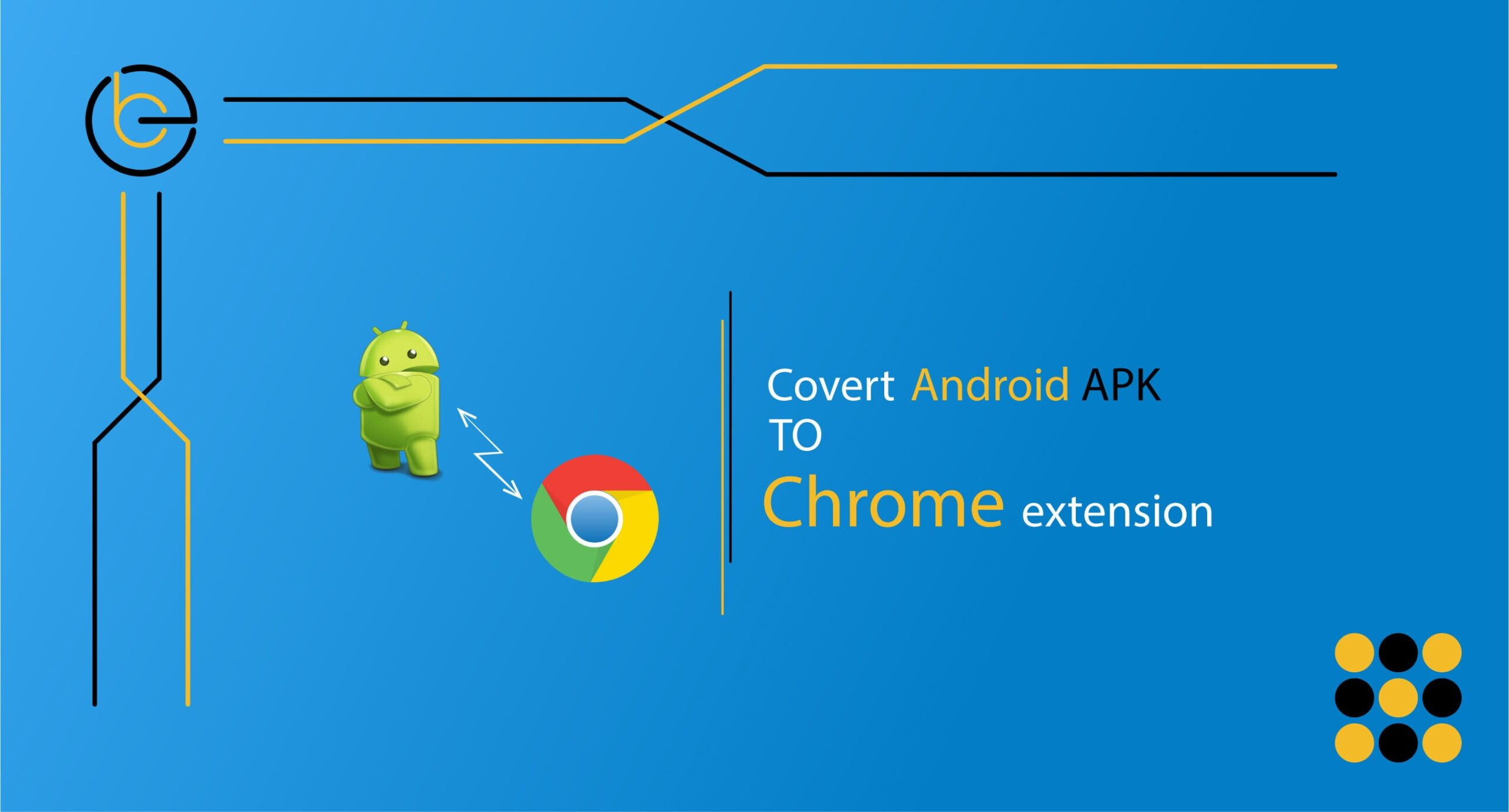 Android Apps APK to Chrome Extension