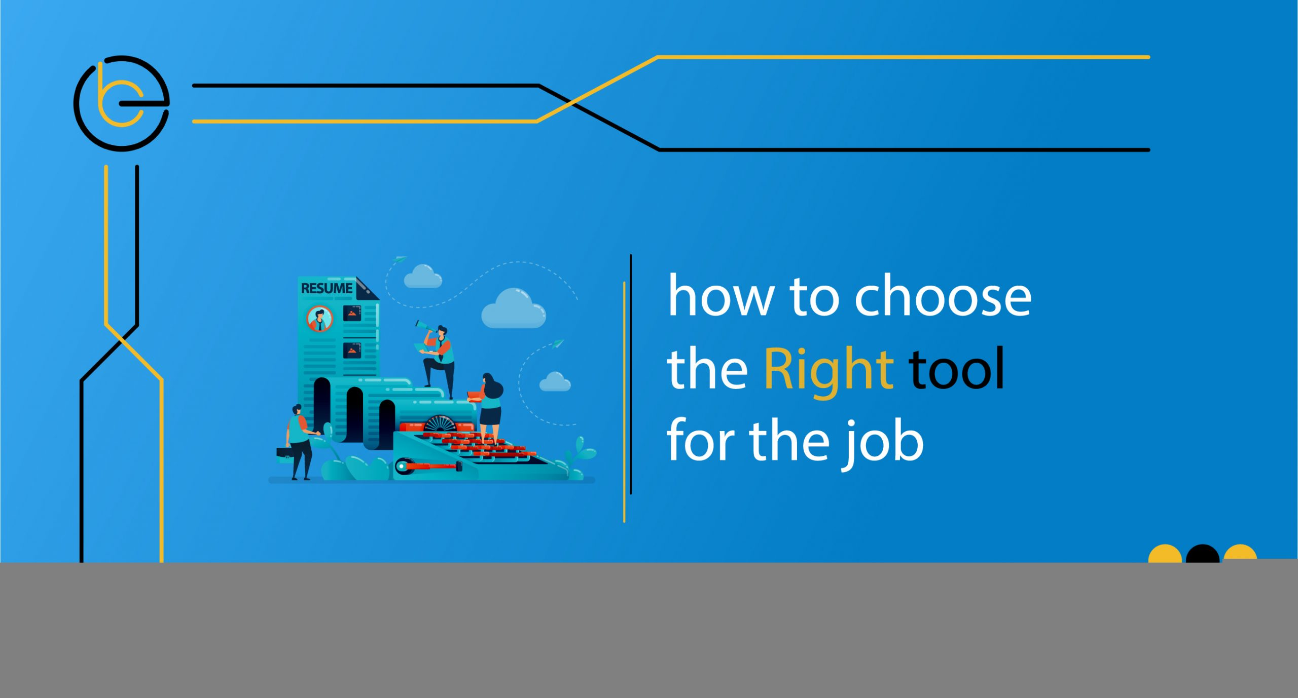 choose the right tool for job